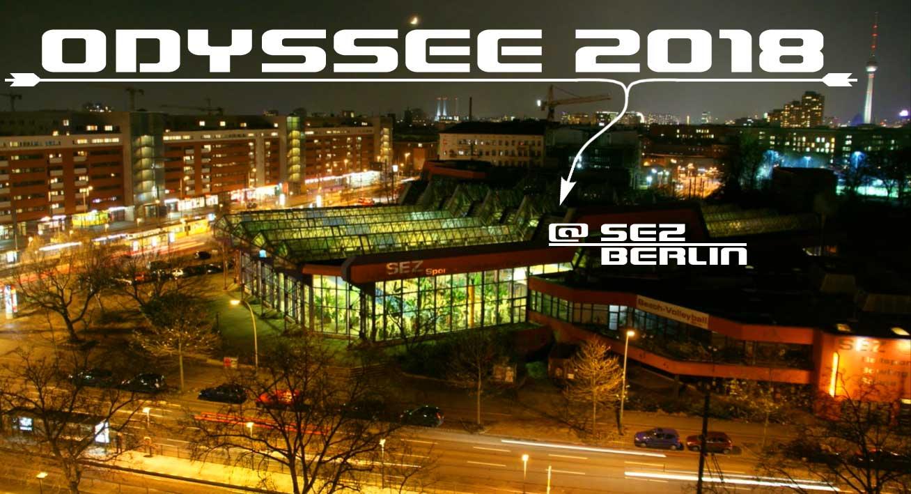 ODYSSEE 2018 @ SEZ BERLIN